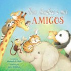 Dios, Bendice a Mis Amigos (God Bless My Friends) (A God Bless Book Series)