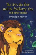 Lion, The Bear and the Mulberry Tree, The