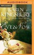 Even Now (Unabridged, MP3) (#01 in Lost Love Audio Series)