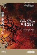 The Last Days of Jesus (Participant Guide) (Deeper Connections Series)