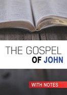 The KJV Gospel of John With Notes