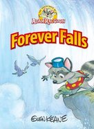 Forever Falls (Adventures Of Adam Racoon Series)