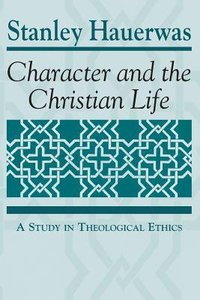 Character & the Christian Life