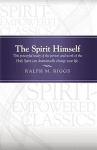 The Spirit Himself (Pentecostal Classics Series)