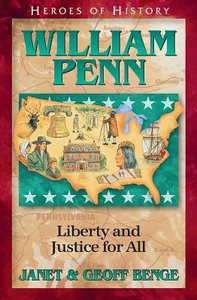 William Penn - Gentle Founder of a New Colony (Heroes Of History Series)
