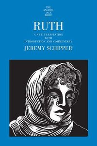 Ruth (#08 in Anchor Yale Bible Commentaries Series)