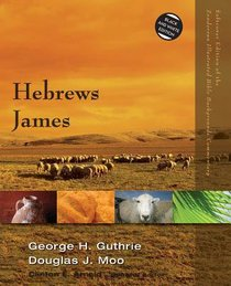 Hebrews, James (Zondervan Illustrated Bible Backgrounds Commentary Series)