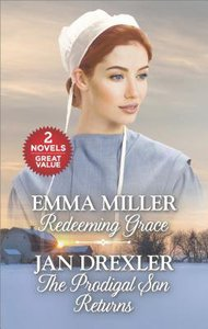 Redeeming Grace / the Prodigal Son Returns (2in1 Love Inspired Classic Series)
