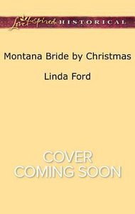 Montana Bride By Christmas (Big Sky Country) (Love Inspired Series Historical)
