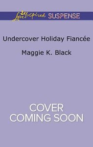 Undercover Holiday Fiancee (True North Heroes) (Love Inspired Suspense Series)
