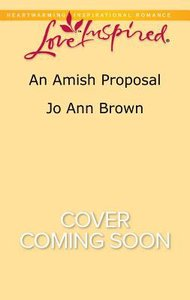 An Amish Proposal (Amish Hearts) (Love Inspired Series)