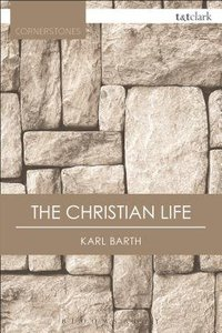The Christian Life (T&t Clark Cornerstones Series)