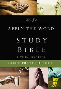 NKJV Apply the Word Study Bible Large Print (Red Letter Edition)