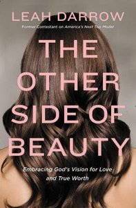 The Other Side of Beauty: Embracing Gods Vision For Love and True Worth