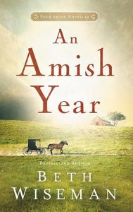 An Amish Year (Four Amish Novellas In One)