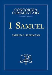 1 Samuel (Concordia Commentary Series)