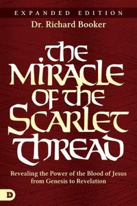 The Miracle of the Scarlet Thread (Expanded Edition)