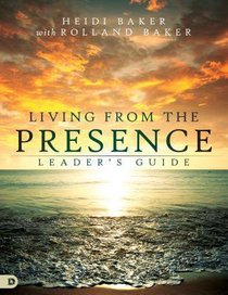 Living From the Presence (Leaders Guide)
