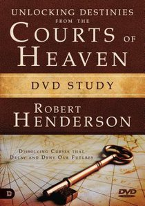 Unlocking Destinies From the Courts of Heaven (DVD Study) (#01 in Official Courts Of Heaven Series)