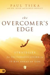 The Overcomers Edge: Strategies For Victorious Living in 10 Key Areas of Life