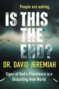 Is This the End?: Signs of Gods Providence in a Disturbing New World