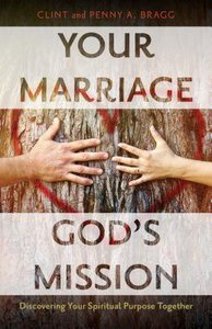 Your Marriage, Gods Mission: Discovering Your Spiritual Purpose Together