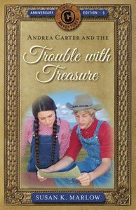 Andrea Carter and the Trouble With Treasure (Anniversary Edition) (#05 in Circle C Adventures Series)