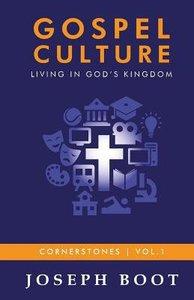 Living in Gods Kingdom (#01 in Gospel Culture Series)