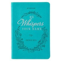 365-Day Devotional: He Whispers Your Name, Turquoise