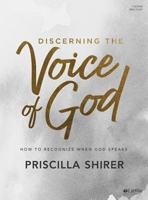 Discerning the Voice of God Revised: How to Recognize When God Speaks (Bible Study Book)
