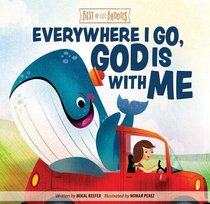 Everywhere I Go, God is With Me (Best Of Lil Buddies Series)