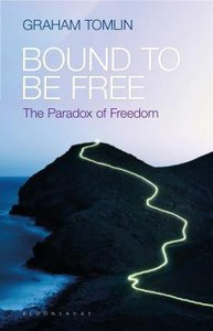 Bound to Be Free: The Paradox of Freedom