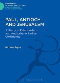 Paul, Antioch and Jerusalem (Bloomsbury Academic Collections: Biblical Studies Series)