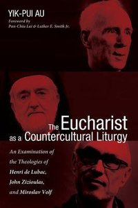 The Eucharist as a Countercultural Liturgy