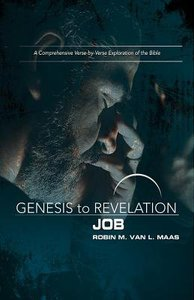 Job : A Comprehensive Verse-By-Verse Exploration of the Bible (Participant Book) (Genesis To Revelation Series)