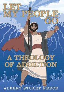 Let My People Go: A Theology of Addiction