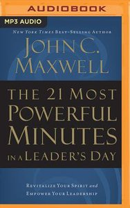 The 21 Most Powerful Minutes in a Leaders Day: Revitalize Your Spirit and Empower Your Leadership (Abridged, Mp3)