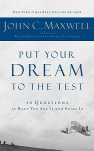 Put Your Dream to the Test:10 Questions to Help You See It and Seize It (Unabridged, 3 Cds)