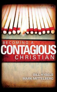 Becoming a Contagious Christian: Be Who You Already Are (Unabridged, 8 Cds)