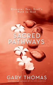 Sacred Pathways: Discover Your Souls Path to God (Unabridged, 5 Cds)