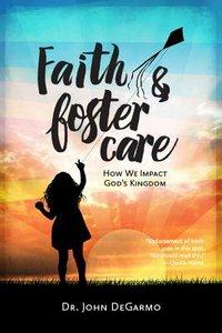 Faith & Foster Care: How We Impact Gods Kingdom