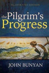 The Pilgrims Progress (Illustrated Edition)