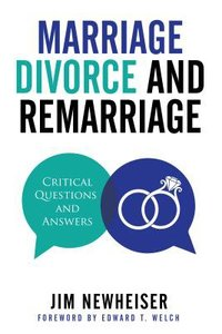 Marriage Divorce and Remarriage: Critical Questions and Answers
