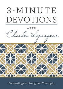 3-Minute Devotions With Charles Spurgeon:180 Readings to Strengthen Your Spirit