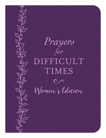 Prayers For Difficult Times Womens Edition: When You Dont Know What to Pray