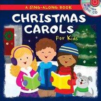 Christmas Carols For Kids: A Sing-Along Book