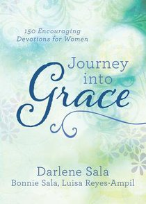 Journey Into Grace:150 Encouraging Devotions For Women