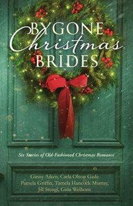 Bygone Christmas Brides (6 In 1 Fiction Series)