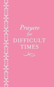 Prayers For Difficult Times: Breast Cancer Edition