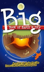 Big Book of Earth & Sky: A 15 Foot Chart Showing the Inner Core to Outer Atmosphere